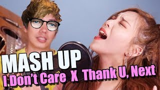 I Don't Care X Thank U, Next / MASH UP cover