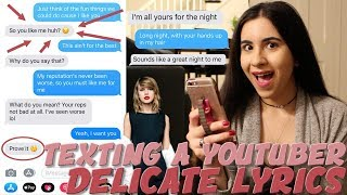 "TEXTING A CUTE YOUTUBER TAYLOR SWIFT ""DELICATE"" LYRICS (gone sexual) 