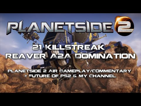Planetside 2 - 21 Killstreak Reaver A2A Domination + Patch Discussion.