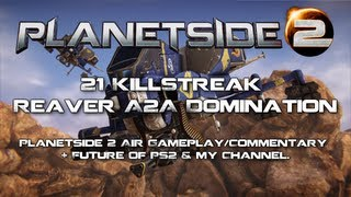 Planetside 2 – 21 Killstreak Reaver A2A Domination + Patch Discussion