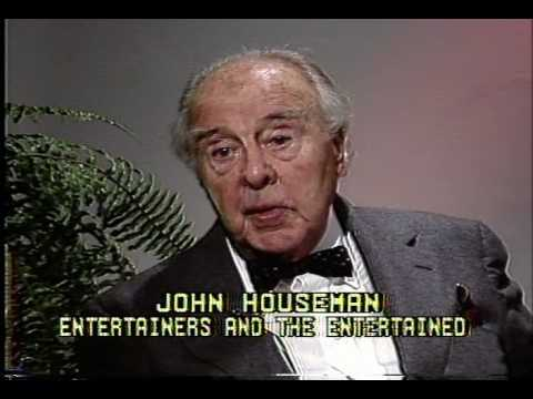 John Houseman - Entrertainers And The Entertained - Part 1
