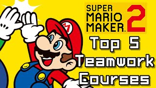 Super Mario Maker 2 Top 5 TEAMWORK COURSES (Switch)