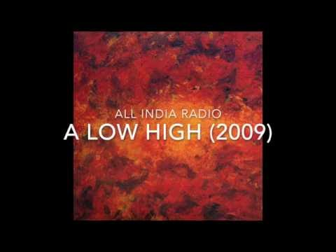 All India Radio - A Low High (Full Album)