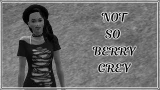 SIMS 3 - NOT SO BERRY - GREY {PT 1} BYE PIKACHU