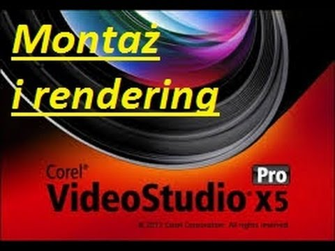 Corel VideoStudio PRO X5 Poradnik montaż i rendering