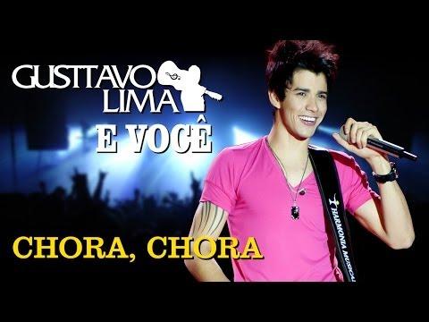 Gusttavo Lima - Chora, Chora - [DVD Gusttavo Lima e Você] (Clipe Oficial)