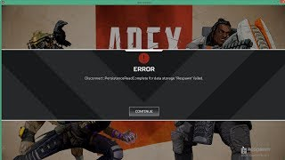 Apex Legends | Error disconnect persistence read complete for data storage respawn failed