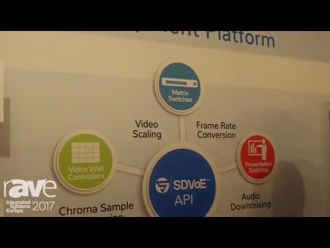 ISE 2017: SDVoE Is a New Alliance for Manufacturers Collaborating on Video Over Ethernet Standards