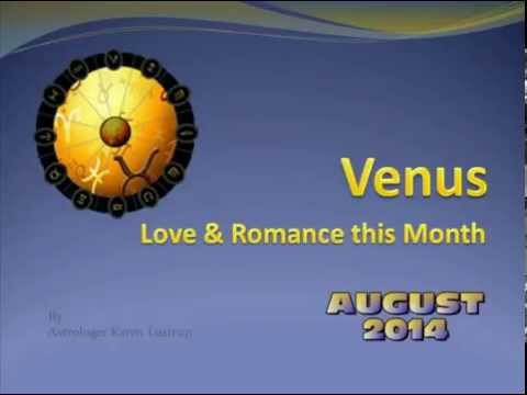 VENUS in AUGUST -  2014 Astrology Forecast - Karen Lustrup