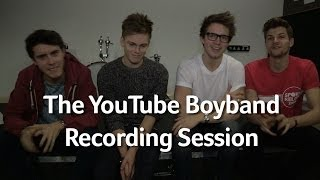 Recording session | The YouTube Boy Band