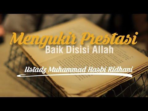 Mengukir Prestasi Baik Disisi Allah - Ustadz Muhammad Hasbi Ridhani