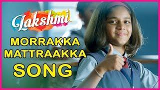 Morrakka Mattraakka Video Song  Lakshmi Tamil Movi
