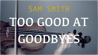 Download Lagu Sam Smith - Too Good At Goodbyes for violin and piano (COVER) Gratis STAFABAND