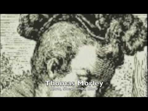 Thomas Morley - Blow, Shepherds, blow
