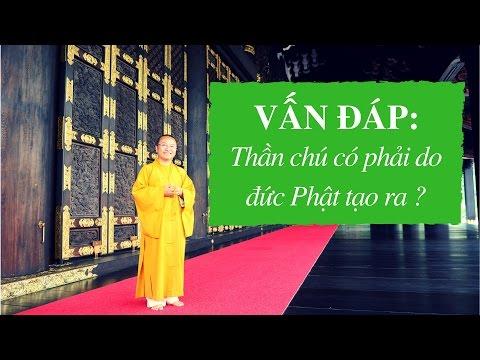 Vấn đáp: Thần chú có phải do đức Phật tạo ra ?