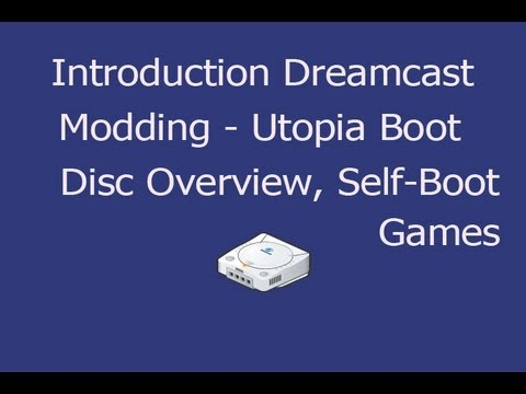 Introduction to Dreamcast Modding (Utopia 1.5 Boot Disc. Self-Bootable Games. No BS Tutorial)