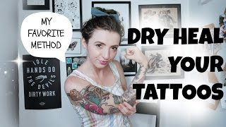 How to Dry Heal your Tattoos! Tattoo Talk Tuesday!