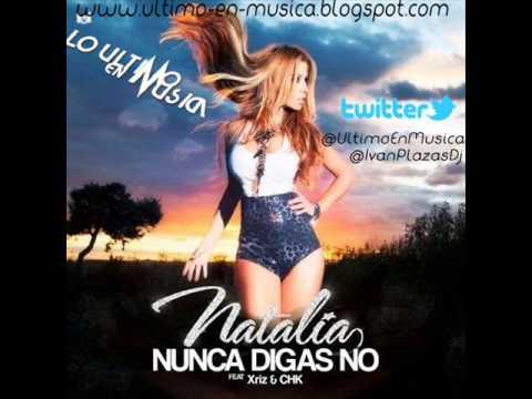 Natalia ft. XRIZ & CHK - Nunca Digas No