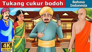 Tukang cukur bodoh | The Foolish Barber in Indonesian | Dongeng anak | Indonesian Fairy Tales