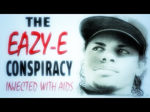 The Eazy E Conspiracy | AIDS Injection