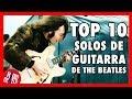 Los 10 Mejores Solos de Guitarra de THE BEATLES  Radio-Beatle -