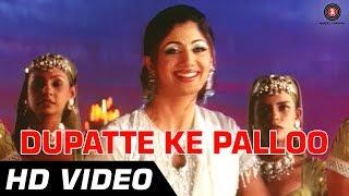 Dupatte Ke Palloo Video Song