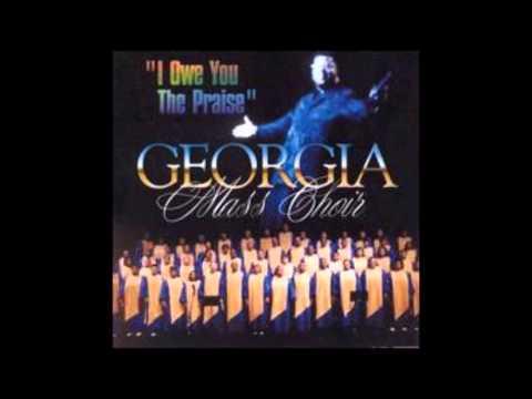 Georgia Mass Choir- I Owe You The Praise