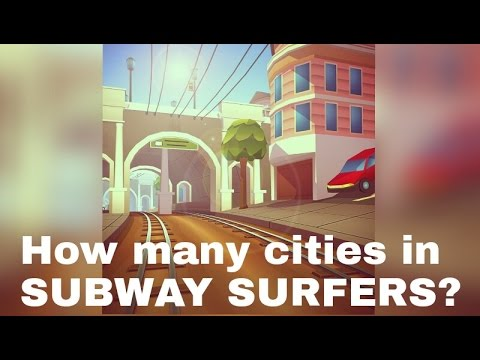 How many cities in SUBWAY SURFERS? (2013 to April 2016)