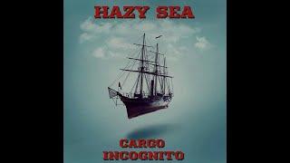 Download Lagu Hazy Sea - Cargo Incognito (2018) (New Full Album) Gratis STAFABAND