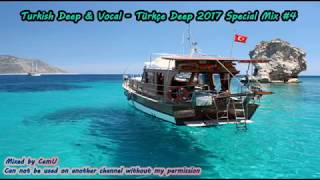 Turkish Deep & Vocal - Türkçe Deep 2017 Special Mix #4 / 1h non-stop mix / Mixed by Cem Uykun