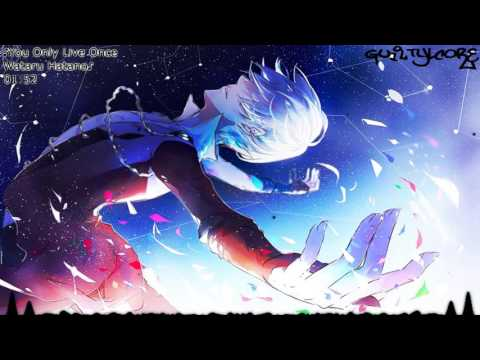 {Nightcore} ♪Wataru Hatano - You Only Live Once♪ (Yuri!! On Ice Ending Full)