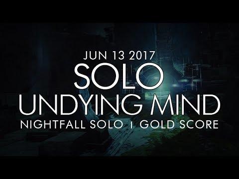 Destiny -  Solo Undying Mind Nightfall (Gold) - June 13, 2017 - Weekly Nightfall Solo
