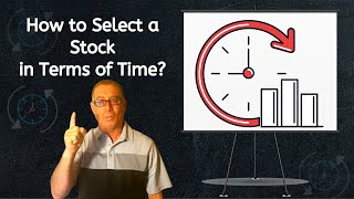 How Do you Choose a Stock in terms of time?