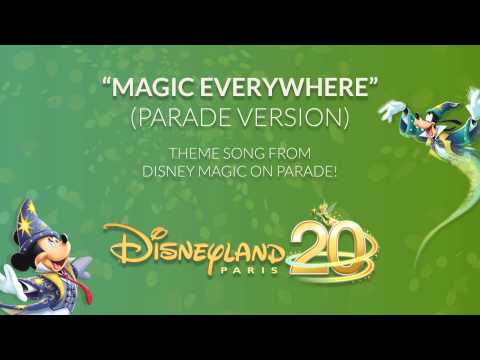 Magic Everywhere (Parade Version) - Disney Magic on Parade! - Disneyland Paris