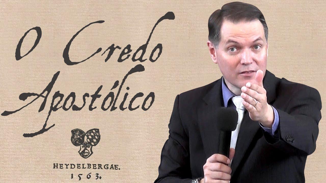 O Credo Apostólico - Sérgio Lima