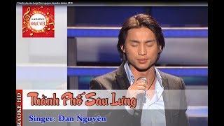 Thanh pho sau lung Dan nguyen karaoke bolero 2018