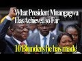 download What President Mnangagwa Has Achieved So Far. THE 10 BLUNDERS HE HAS MADE