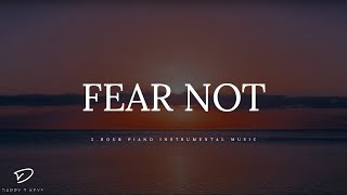 FEAR NOT - 3 Hour Prayer Time Music | Christian Meditation Music | Peaceful Relaxation Music