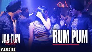 Rum Pum Full AUDIO Song | Jab Tum Kaho | Preet Harpaal ft. Kuwar Virk | Parvin Dabas | T-Series