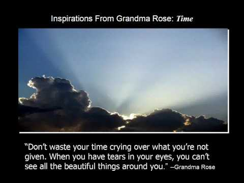 Inspirations from Grandma Rose -Time