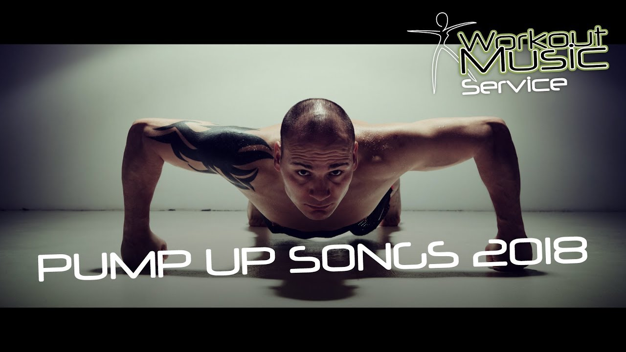 Pump Up Songs 2018