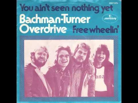 U Aint Seen Nothing Yet Bachman Turner Overdri...