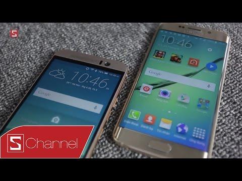 Schannel - Nên chọn mua Galaxy S6 Edge hay HTC One M9
