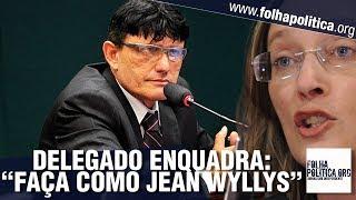 Delegado Éder Mauro perde a paciência com deputadas petistas e dá lição de moral - Jean Wyllys