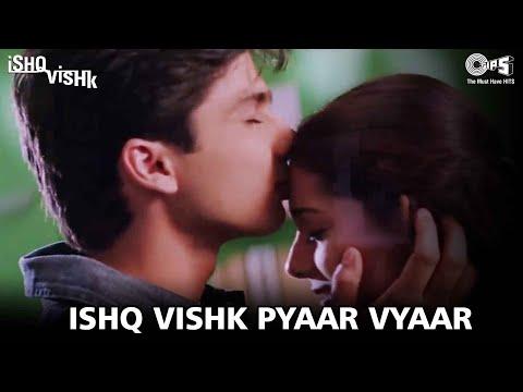 Ishq Vishq Pyaar Vyaar - Ishq Vishk | Shahid Amrita Rao & Shehnaz...