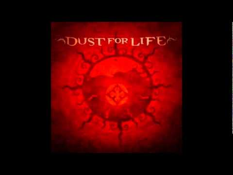 Dust For Life - I Don