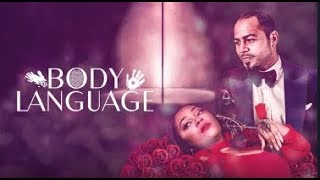 BODY LANGUAGE  - Latest 2018 Nigerian Nollywood Drama Movie (20 min preview)