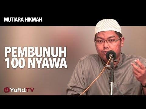 Mutiara Hikmah: Pembunuh 100 Nyawa - Ustadz DR FIranda Andirja, MA.