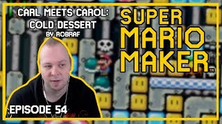 Carl Meets Carol - TROLL LEVEL - Mario Maker [Episode 54]
