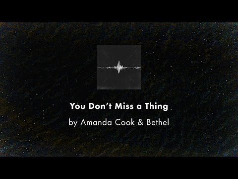 Bethel Music - You Dont Miss A Thing